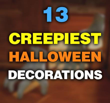 13 Creepiest Halloween Decorations For 2017