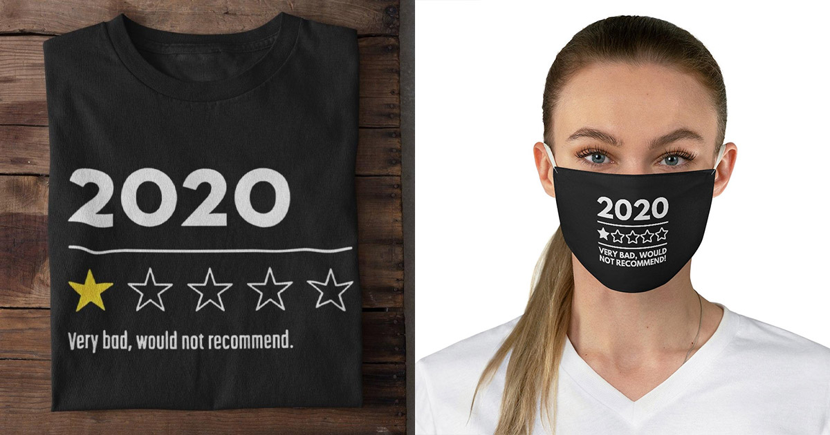 2020 Very Bad, Would Not Recommend T-Shirt