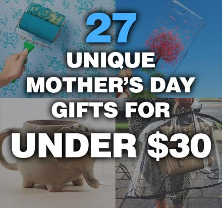 27 Unique Mother's Day Gifts Under $30