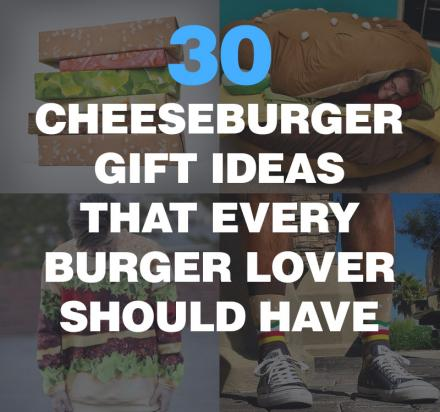 30 Cheeseburger Gift Ideas That Every Burger Lover Should Have