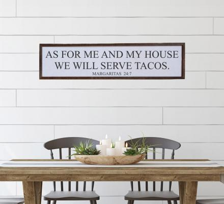 As For Me and My House We Will Serve Tacos - Margaritas 24:7