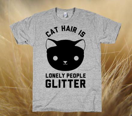 Cat Hair Is Lonely People Glitter T Shirt
