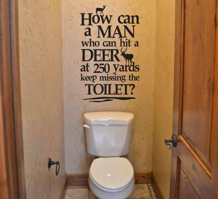 How Can a Man Hit a Deer 250 Yards Away and Keep Missing The Toilet - Funny Bathroom Decal
