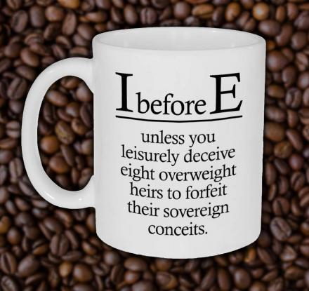 This 'I Before E' Exceptions Coffee Mug Displays The Funny Nuances With The English Language