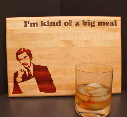 I'm Kind Of a Big Meal Ron Burgundy Cutting Board
