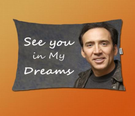 'See You In My Dreams' Nicolas Cage Pillow Case