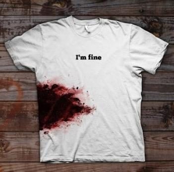 Bloody Wound T-Shirt - I'm Fine