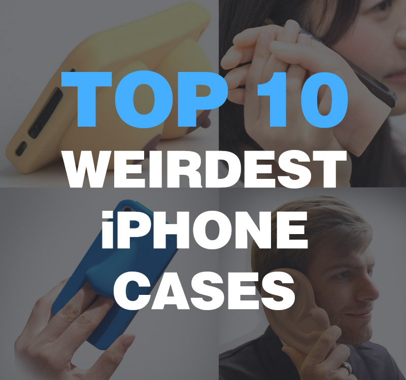 Top 10 Weirdest iPhone Cases