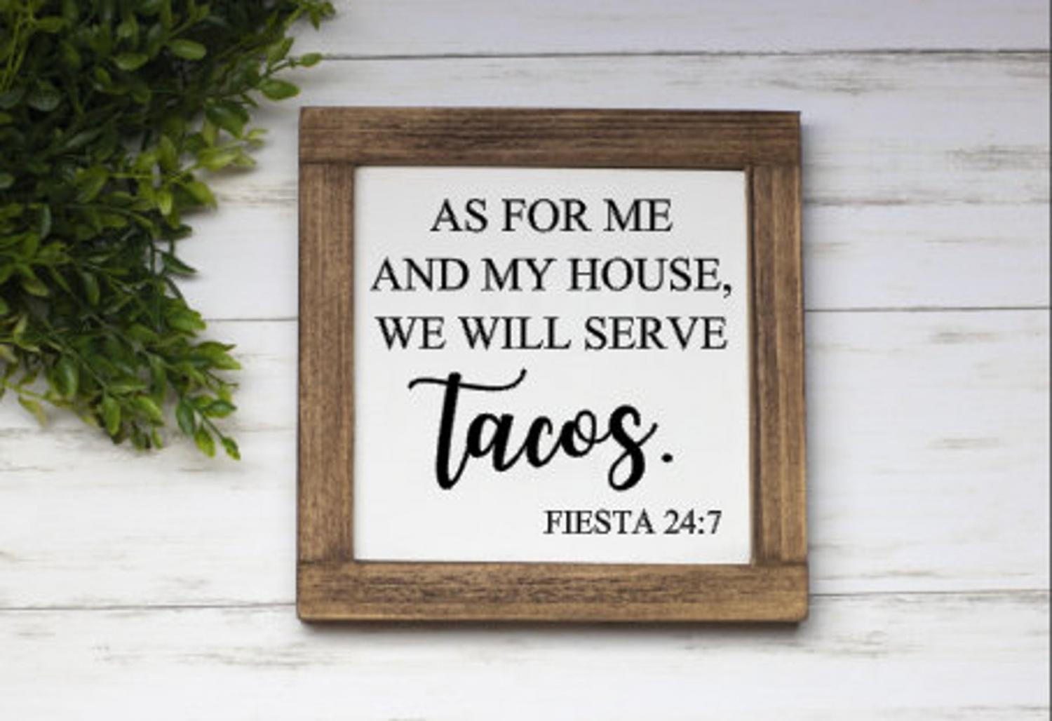 As For Me and My House We Will Serve Tacos - Fiesta 24:7