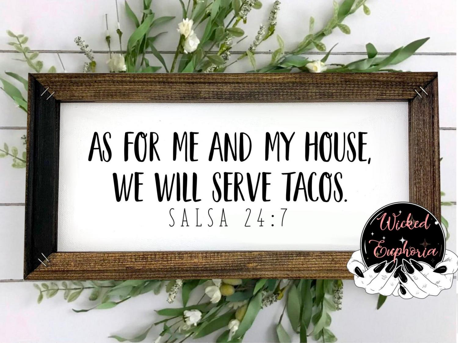 As For Me and My House We Will Serve Tacos - Salsa 24:7