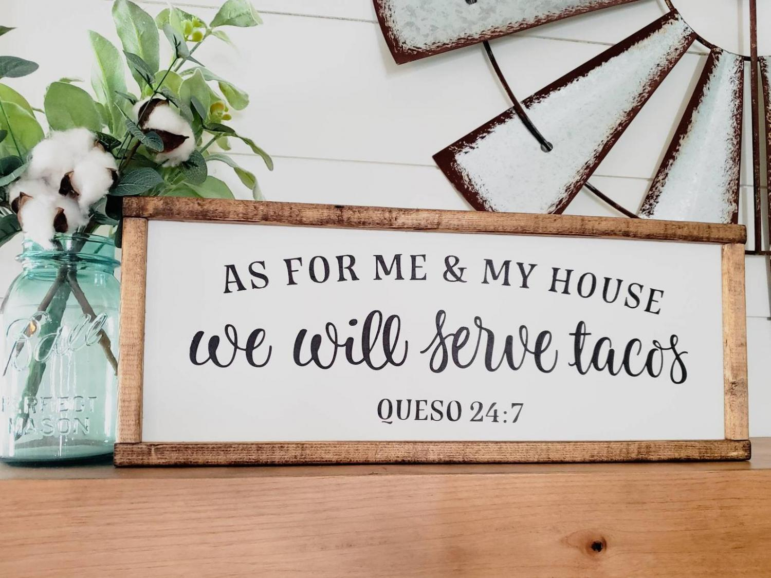 As For Me and My House We Will Serve Tacos - Queso 24:7