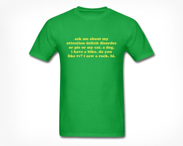 Ask Me About My ADD T-Shirt - Green