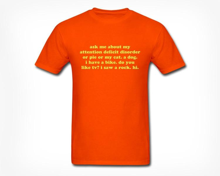 Ask Me About My ADD T-Shirt - Orange