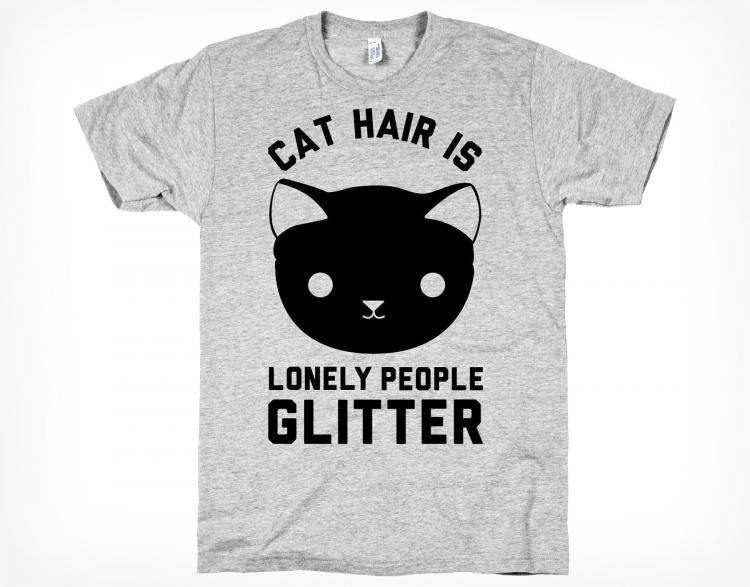 aa415251 Cat Hair Is Lonely People Glitter T-Shirt