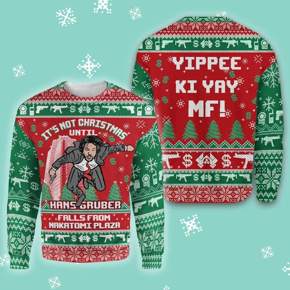 It's Not Christmas Until Hans Gruber Falls Nakatomi Plaza - Ugly Christmas Sweater