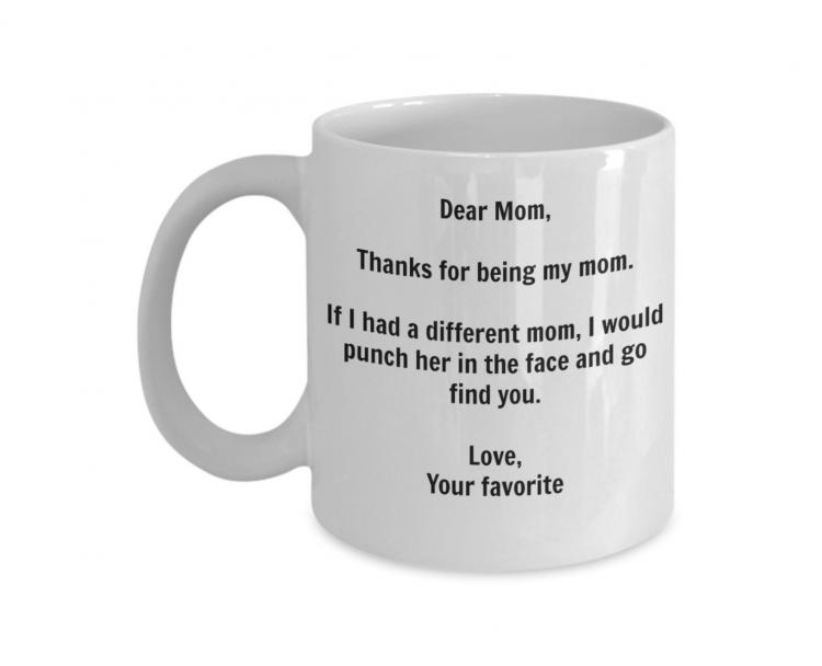 Funny Dear Mom Punch In The Face Coffee Mug