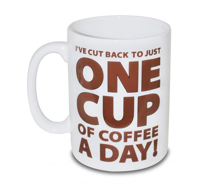 Giant Coffee Mug - I've cut back to just one cup of coffee a day