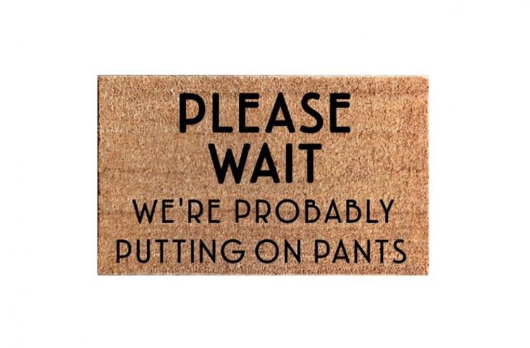 Please Wait We're Probably Not Wearing Pants Doormat - Not wearing pants door mat