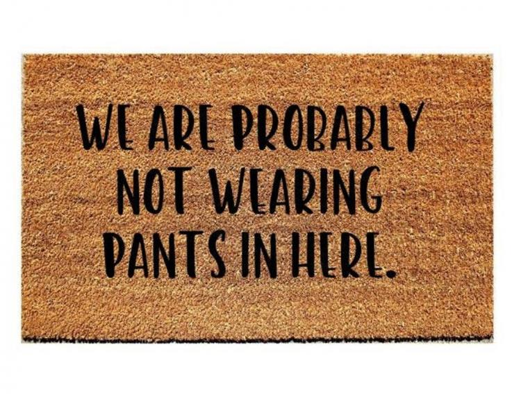 We Are Probably Not Wearing Pants Doormat - Not wearing pants door mat
