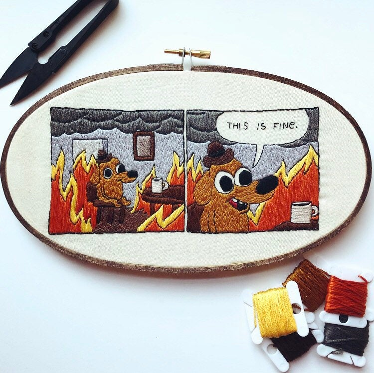 This is fine Embroidery - This is fine meme Cross Stitch