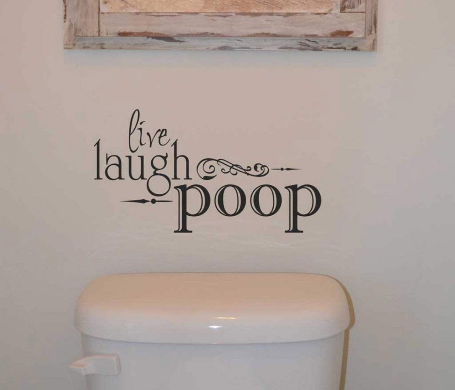 Live Laugh Poop - Funny Bathroom Wall Decal