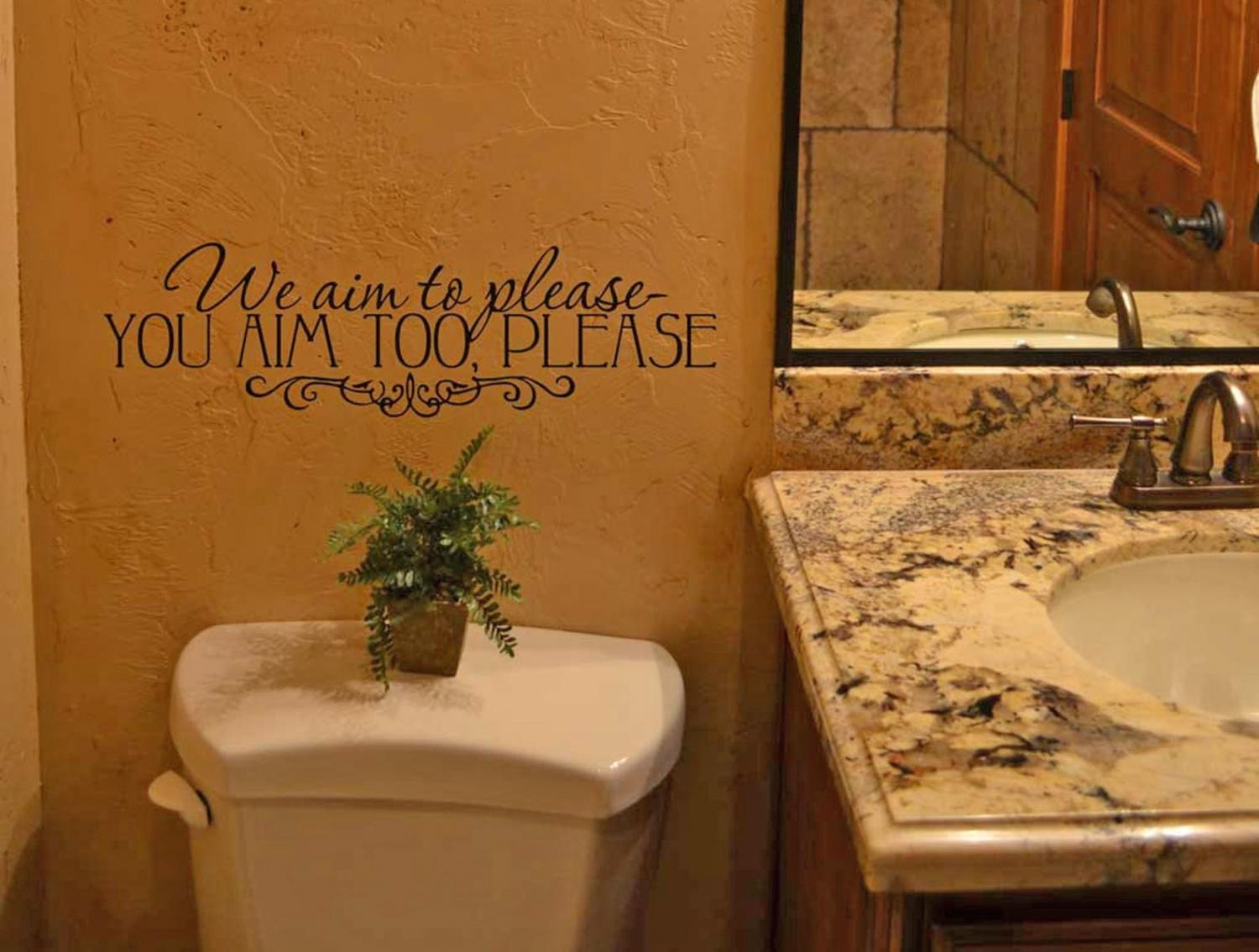 We Aim To Please, You Aim Too, Please - Funny Bathroom Wall Decal