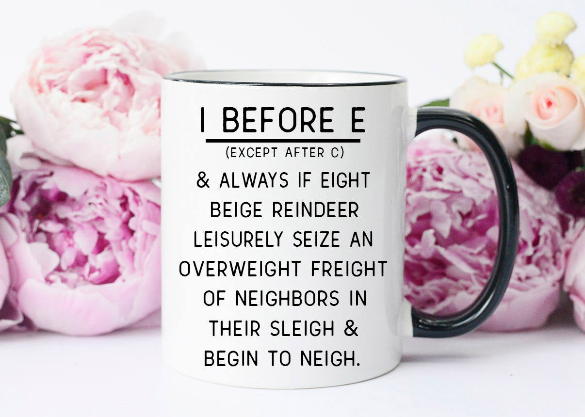 I Before E Exceptions Coffee Mug - Funny Coffee Mug