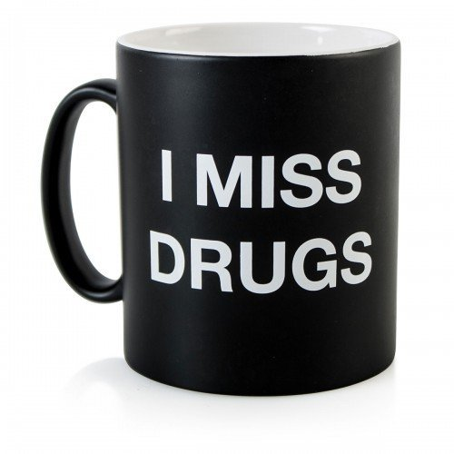 I Miss Drugs Coffee Mug