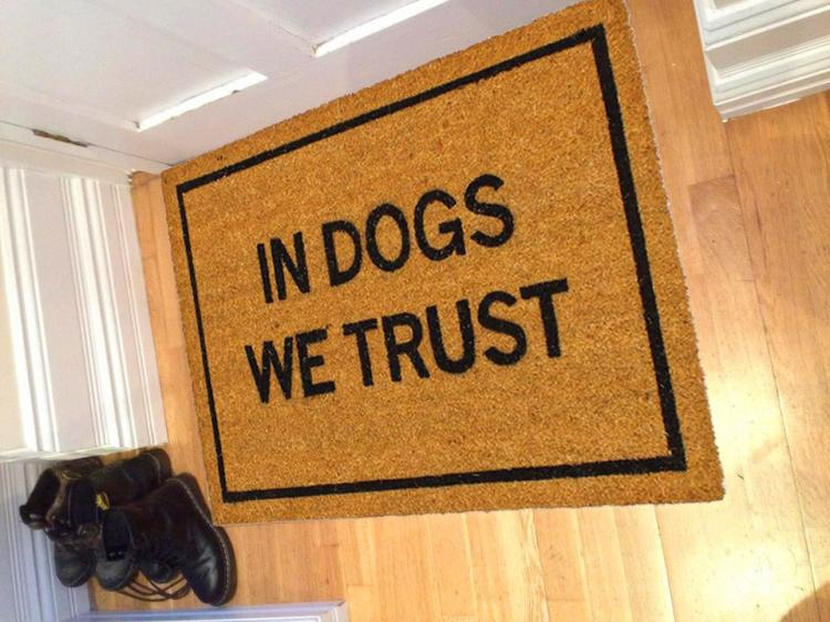 In Dogs We Trust Doormat - Funny dog owner doormat