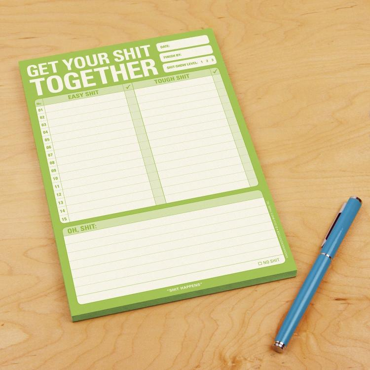 Get your sh*t together notepad - Reminder to get your sh*t together