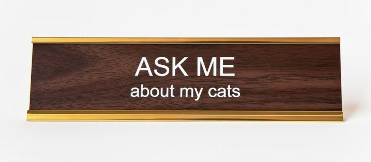 Ask me about my cats Nameplate