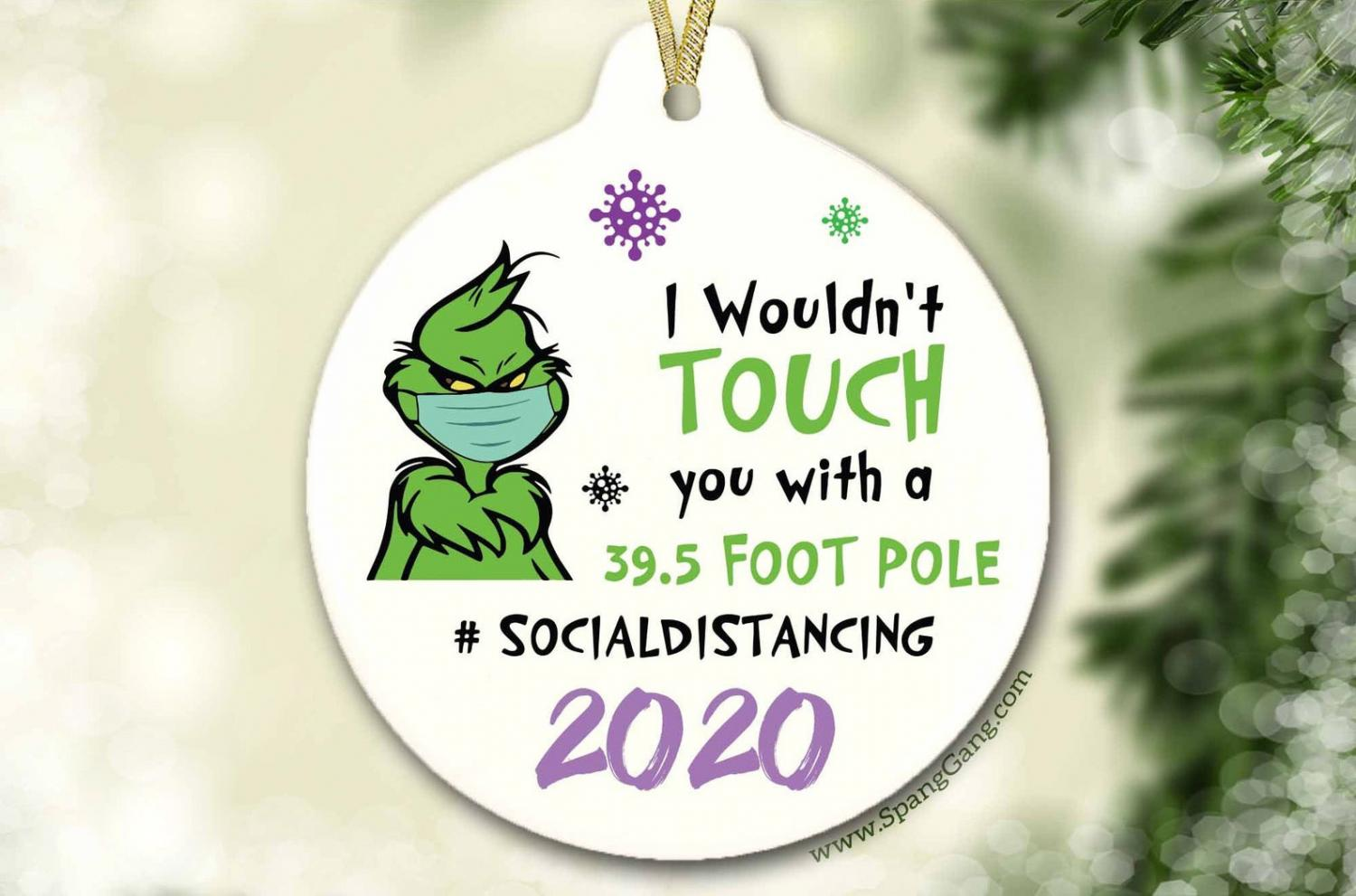 The Grinch 2020 Ornament I wouldn't touch you with a 39.5 foot pole
