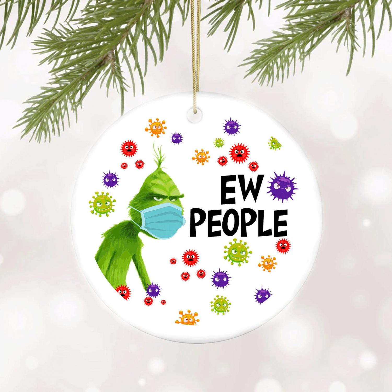The Grinch 2020 Christmas Ornament Ew People