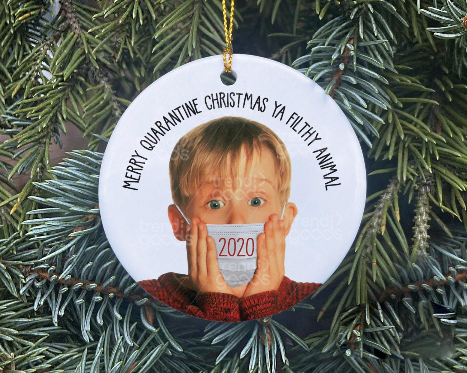 Merry Quarantine Christmas Ya Filthy Animal 2020 Home Alone Ornament