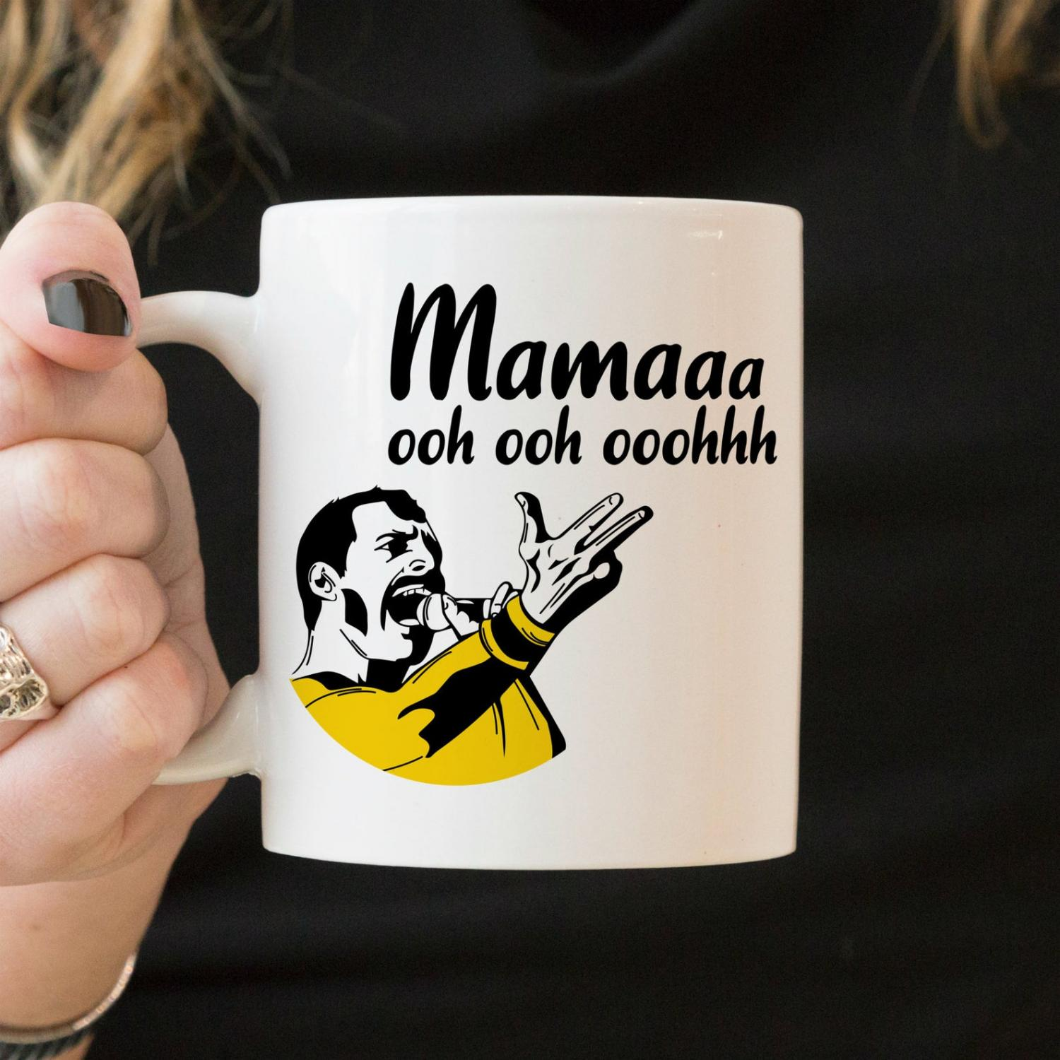 MAMA OOH OOH OOOHHH (Queen Freddy Mercury Mother's Day Mug)