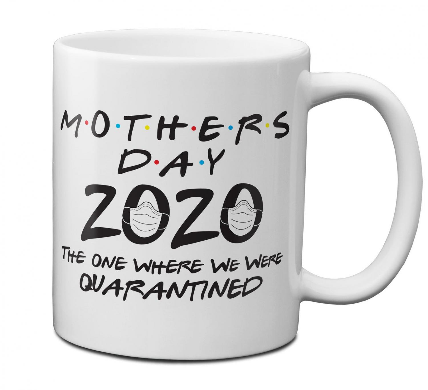 Mothers Day 2020 Coffee Mug - The One When We Were Quarantined (Friends TV Show Mothers Day mug)