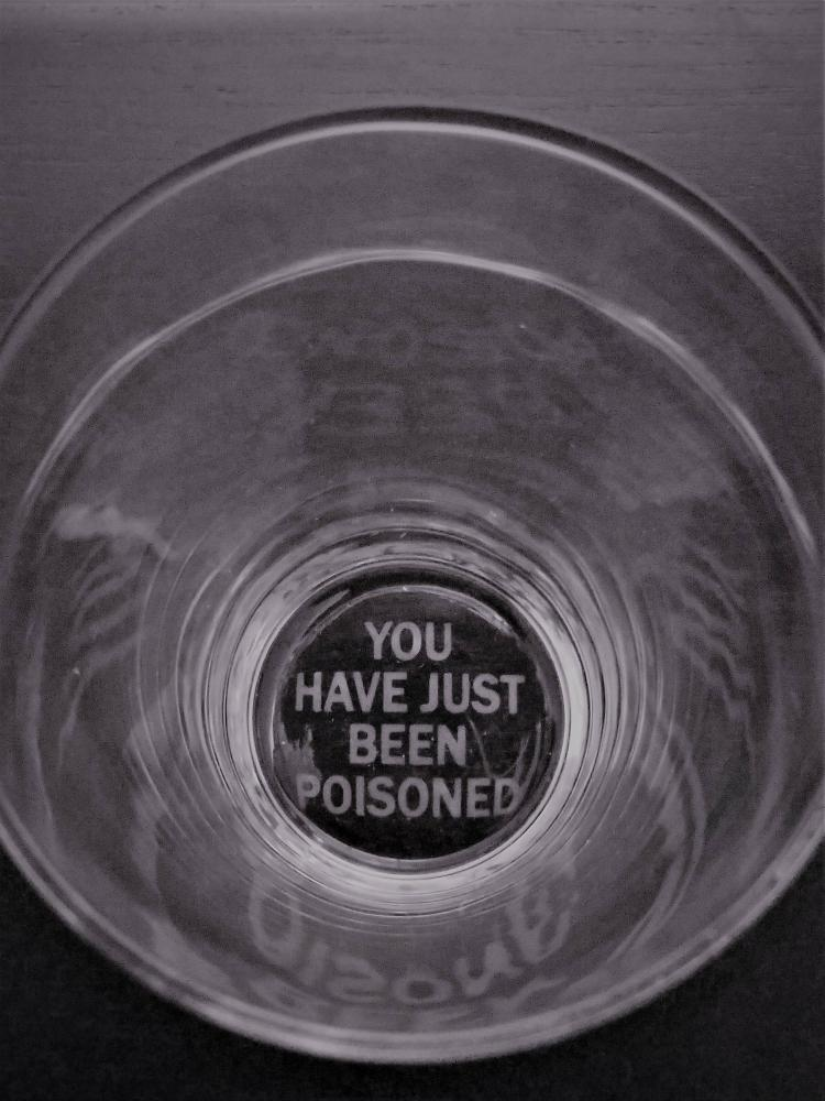 You Have Just Been Poisoned Drinking Glass